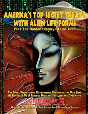 Bog, paperback America's Top Secret Treaty with Alien Life Forms af Sean Casteel, Timothy Green Beckley, Commander X