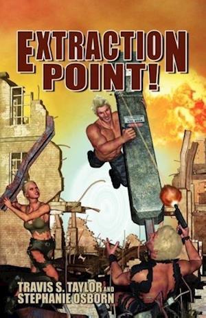 Extraction Point! af Travis S. Taylor, Stephanie Osborn