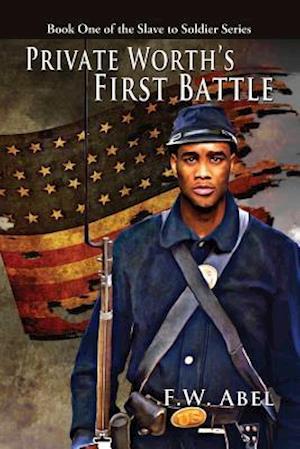 Bog, paperback Private Worth's First Battle af F. W. Abel