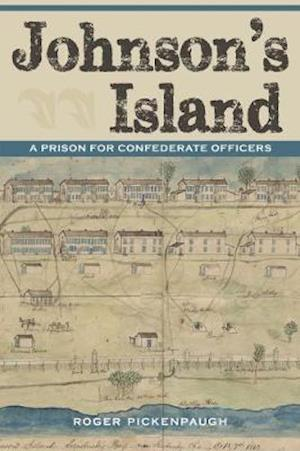 Johnson's Island af Roger Pickenpaugh