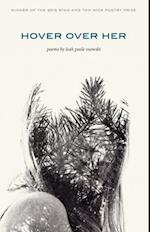 Hover over Her (Wick Poetry First Book)