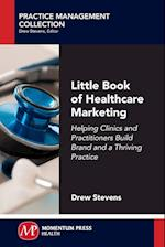 Little Book of Healthcare Marketing