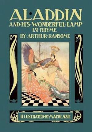 Aladdin and His Wonderful Lamp in Rhyme af Arthur Ransome, Thomas Mackenzie