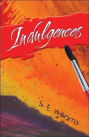 Indulgences af S. E. Williams