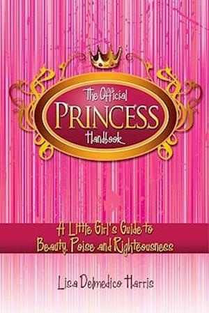 Bog, paperback The Official Princess Handbook af Lisa Delmedico Harris