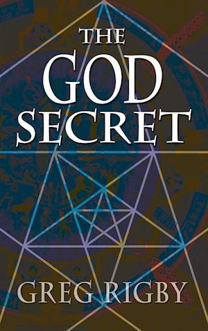 The God Secret af Gregory Rigby, Greg Rigby