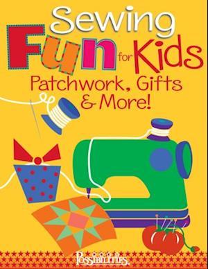 Sewing Fun for Kids-Patchwork, Gifts & More! af Lynda Milligan
