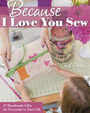 Bog, paperback Because I Love You Sew af Trish Preston