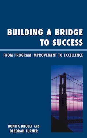 Building a Bridge to Success af Bonita M. Drolet