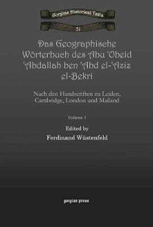 Das Geographische Worterbuch Des Abu 'Obeid 'Abdallah Ben 'Abd El-'Aziz El-Bekri af Ferdinand Wustenfeld