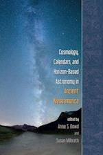 Cosmology, Calendars, and Horizon-Based Astronomy in Ancient Mesoamerica af Anne S. Dowd