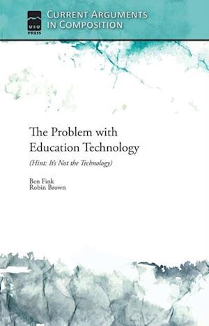 Problem with Education Technology (Hint af Ben Fink, Robin Brown