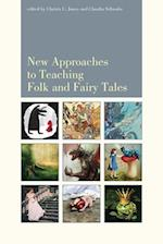 New Approaches to Teaching Folk and Fairy Tales af Christa Jones
