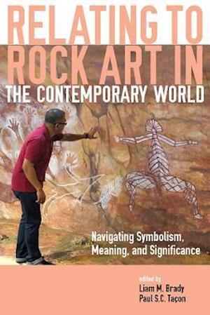 Bog, hardback Relating to Rock Art in the Contemporary World af Liam M. Brady