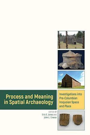Bog, hardback Process and Meaning in Spatial Archaeology af Eric Jones