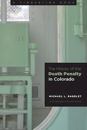 Bog, hardback The History of the Death Penalty in Colorado af Michael Radelet