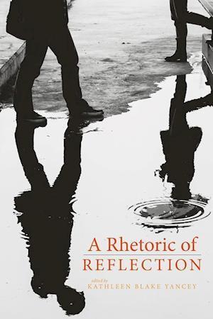 A Rhetoric of Reflection af Kathleen Yancey