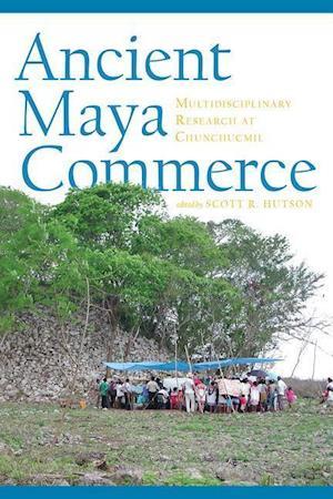 Bog, hardback Ancient Maya Commerce af Scott R. Hutson