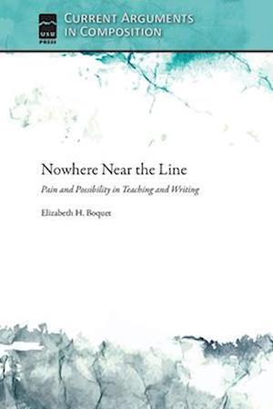 Nowhere Near the Line af Elizabeth Boquet