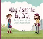 Abby Visits the Big City (Aesops Fables Remixed)