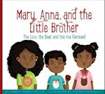 Mary, Anna, and the Little Brother (Aesops Fables Remixed)