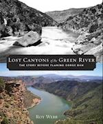 Lost Canyons of the Green River af Roy Webb