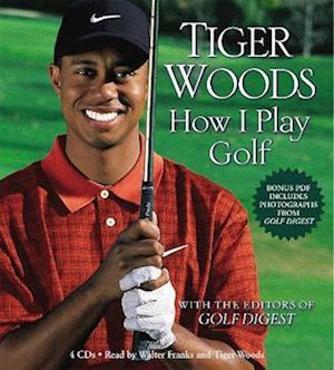Tiger Woods: How I Play Golf af Tiger Woods