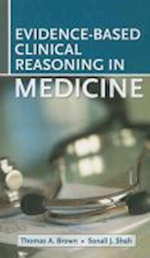Evidence-Based Clinical Reasoning in Medicine af Thomas Brown