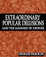 Extraordinary Popular Delusions and the Madness of Crowds af Charles Mackay