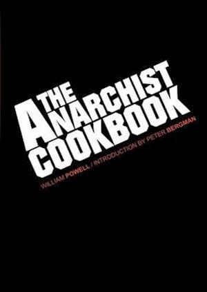The Anarchist Cookbook af William Powell