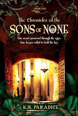 The Chronicles of the Sons of None, Book One af K. M. Paradice