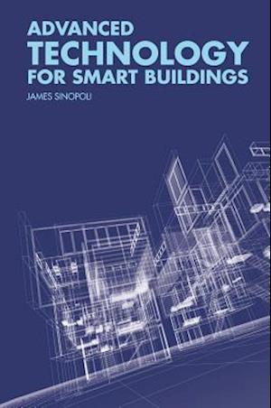 Bog, hardback Advanced Technology for Smart Buildings af James Sinopoli