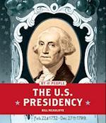 The U.s. Presidency (By the People)