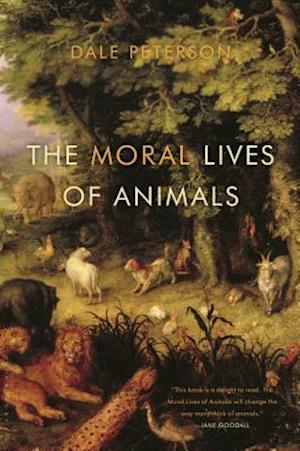 The Moral Lives of Animals af Dale Peterson