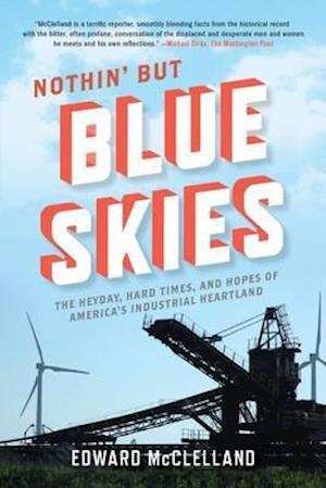 Nothin' but Blue Skies af Edward Mcclelland