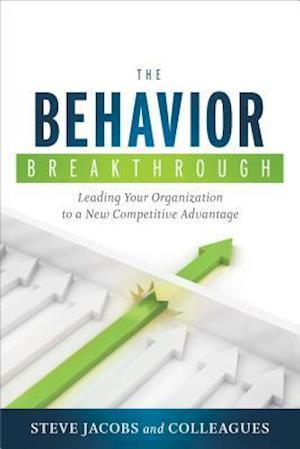 The Behavior Breakthrough af Steve Jacobs
