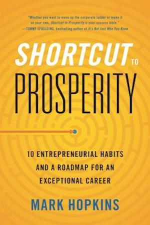Shortcut to Prosperity af Mark Hopkins