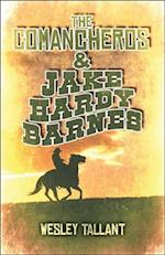 The Comancheros & Jake Hardy Barnes af Wesley Tallant