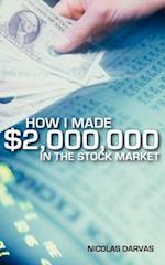 How I Made $2,000,000 in the Stock Market af Nicolas Darvas, Nicholas Darvas