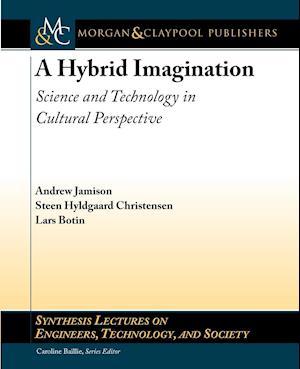 A Hybrid Imagination af Lars Botin, Andrew Jamison, Steen Hyldgaard Christensen