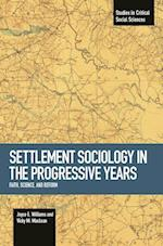Settlement Sociology in Progressive Years (Studies in Critical Social Sciences Book)