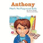 Anthony Meets the Playground Bully af Kevin Bailey