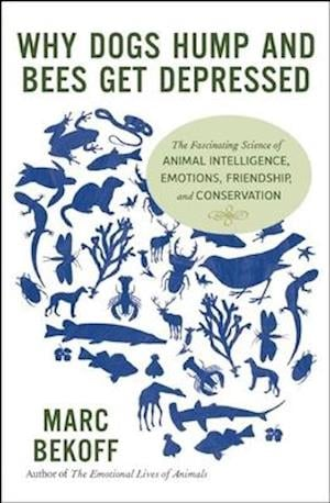 Why Dogs Hump and Bees Get Depressed af Marc Bekoff