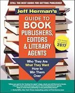 Jeff Herman's Guide to Book Publishers, Editors and Literary Agents 2017 (Jeff Hermans Guide to Book Publishers Editors and Literary Agents)