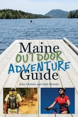 Maine Outdoor Adventure Guide af John Christie