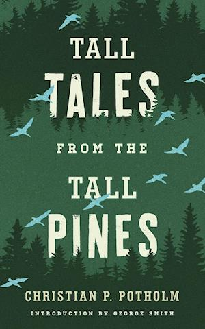 Tall Tales from the Tall Pines af Christian P. Potholm