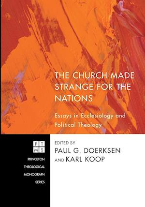 The Church Made Strange for the Nations af Paul G. Doerksen