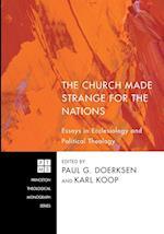 The Church Made Strange for the Nations af Paul G. Doerksen