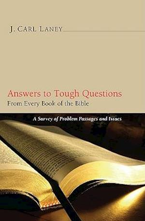 Answers to Tough Questions from Every Book of the Bible af J. Carl Laney