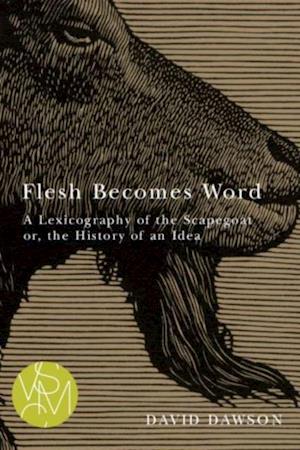 Flesh Becomes Word af David Dawson